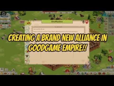 Creating A New Alliance in Goodgame Empire!!