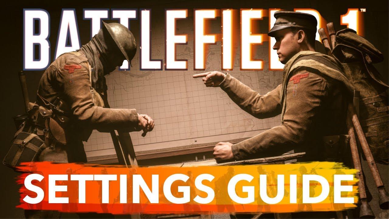 Bf1 settings guide