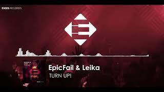 EpicFail &amp Leika - Turn Up! (Original Mix)