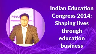 Indian Education Congress 2014  Shaping