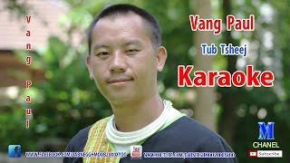 Hmong Song 2017 - Tub tsheej Karaoke - Vang Paul [เพลงม้งใหม่ 2017]
