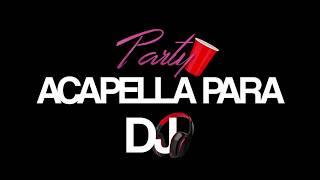 El Villano - Party (ACapella para DJ)
