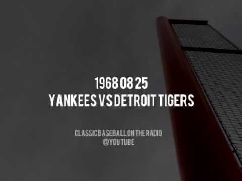 1968 08 25 Yankees at Detroit Tigers Complete Radio Broadcast