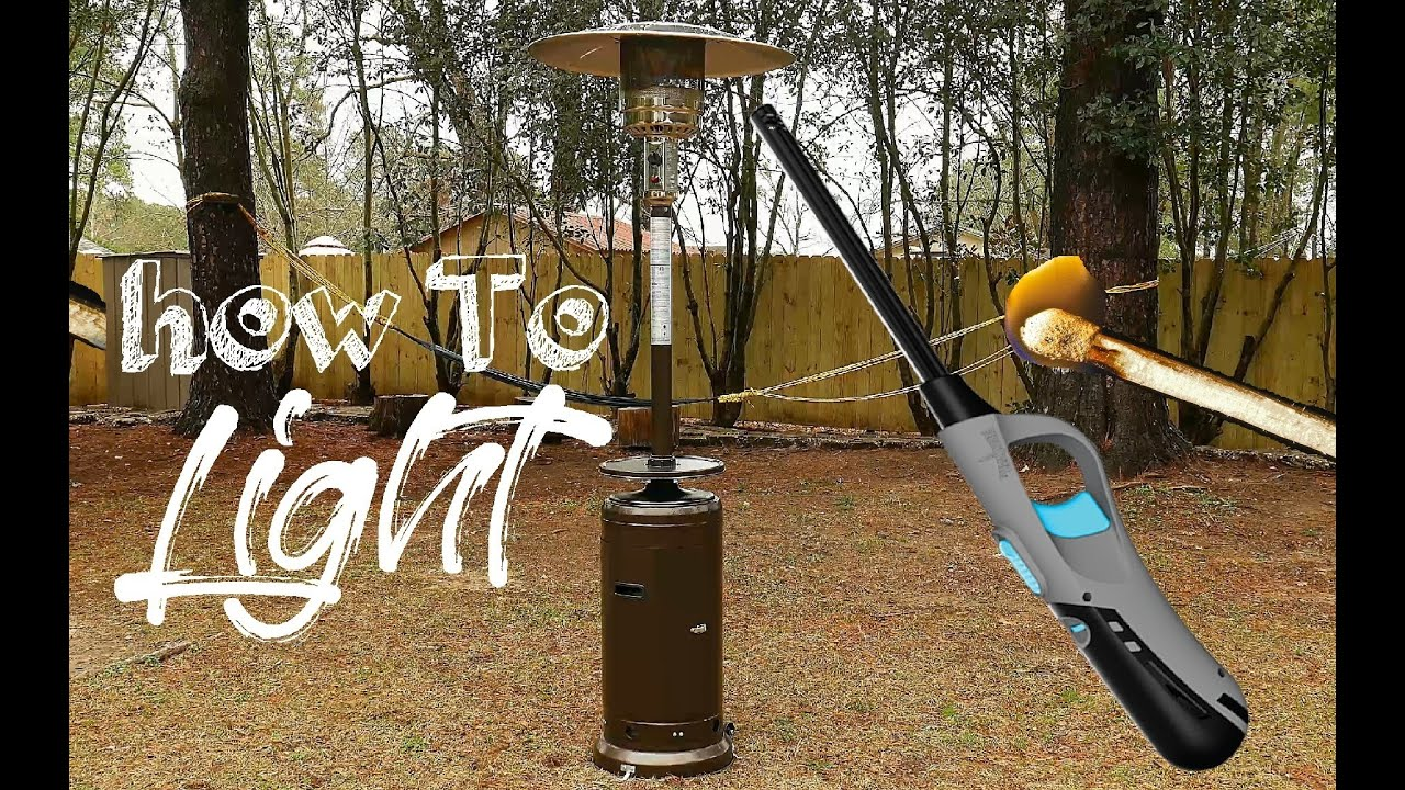 How To Light Patio Heater With Lighter