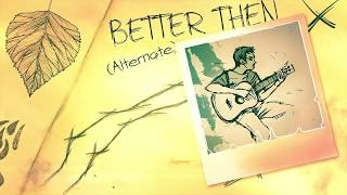 Better Then (Alternate)