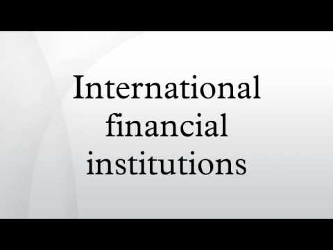 International financial institutions