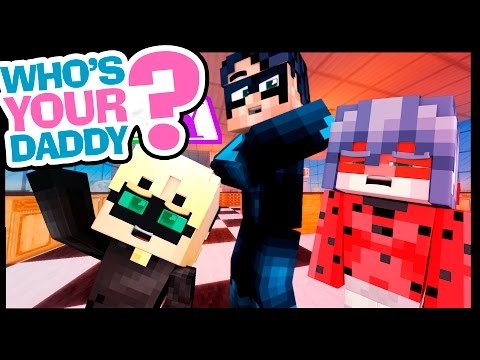 Minecraft Who's Your Daddy! Baby Miraculous Ladybug and Cat Noir Make TROUBLE! (Minecraft Roleplay)