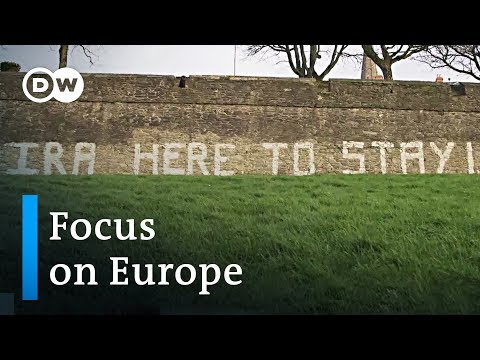 Will Brexit bring the Troubles back to Northern Ireland? | Focus on Europe