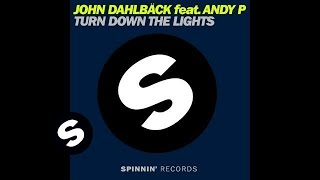 John Dahlback feat Andy P - Turn Down The Lights (Original Mix)