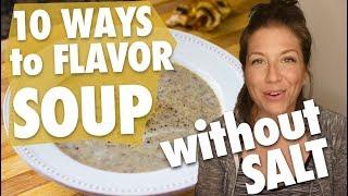 10 Ways to Flavor Soup (Without Salt!) + FREE PDF // Nutritarian // Eat to Live // Vegan