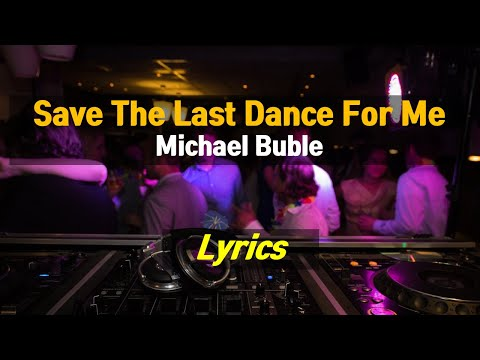 save-the-last-dance-for-me---michael-bublé-(lyrics)