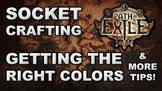Path of Exile: Advanced Socket Crafting for Beginners! Getting the Right Colors & More Tips!