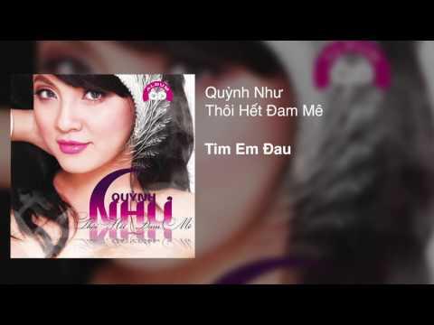 Quynh Nhu - Tim Em Dau (Audio)