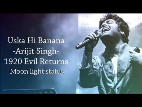 uska-hi-banana-lyrics-song-|-arijit-singh-|-1920-evil-returns-|-moon-light-status