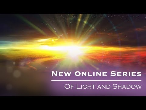 Of Light and Shadow: An Online Class to Change Your Life and Health