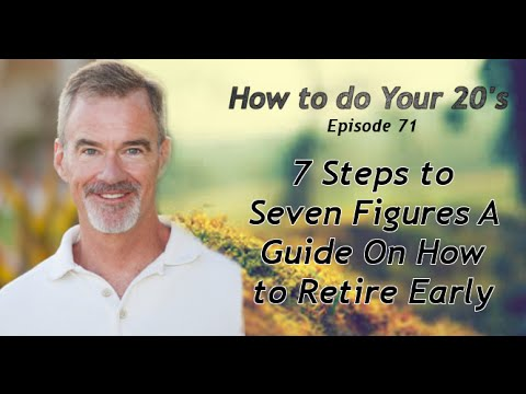 7 Steps to Seven Figures A Guide On How to Retire Early