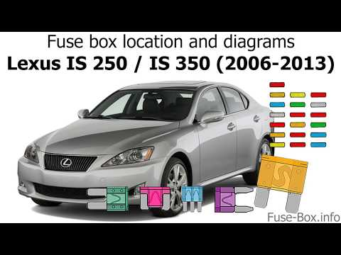 fuse box location and diagrams: lexus is250 / is350 (2006-2013 ... 2007 lexus is250 headlight fuse 2010 lexus is250 fuse box diagram youtube