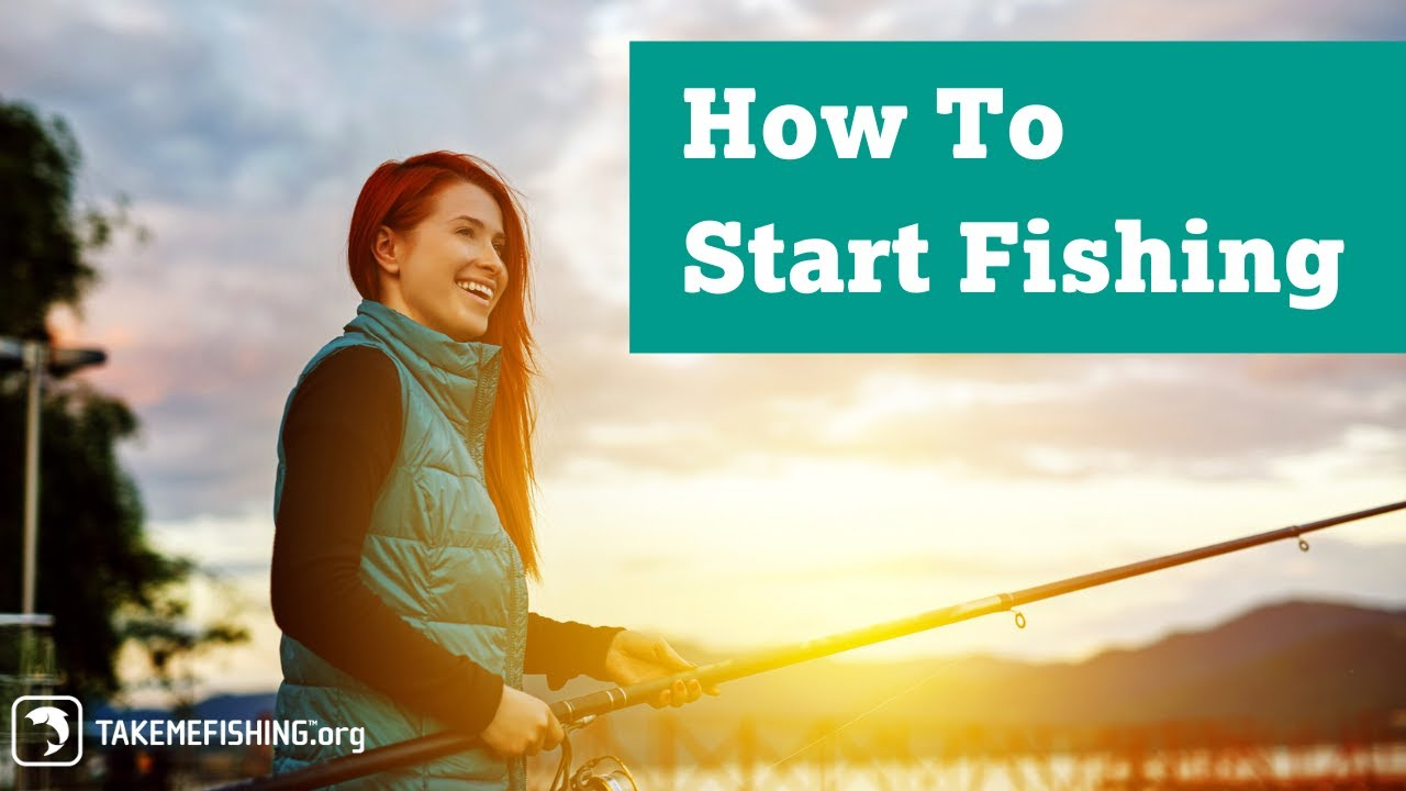 How To Start Fishing | Everything You Need to Get Started