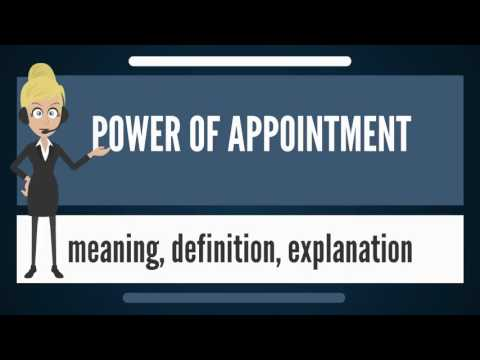 What is POWER OF APPOINTMENT? What does POWER OF APPOINTMENT mean?