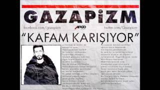 Gazapizm - Kafam Karışıyor