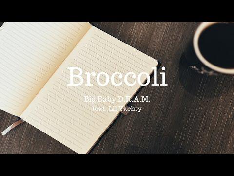 Big Baby D.R.A.M. - Broccoli feat. Lil Yachty...