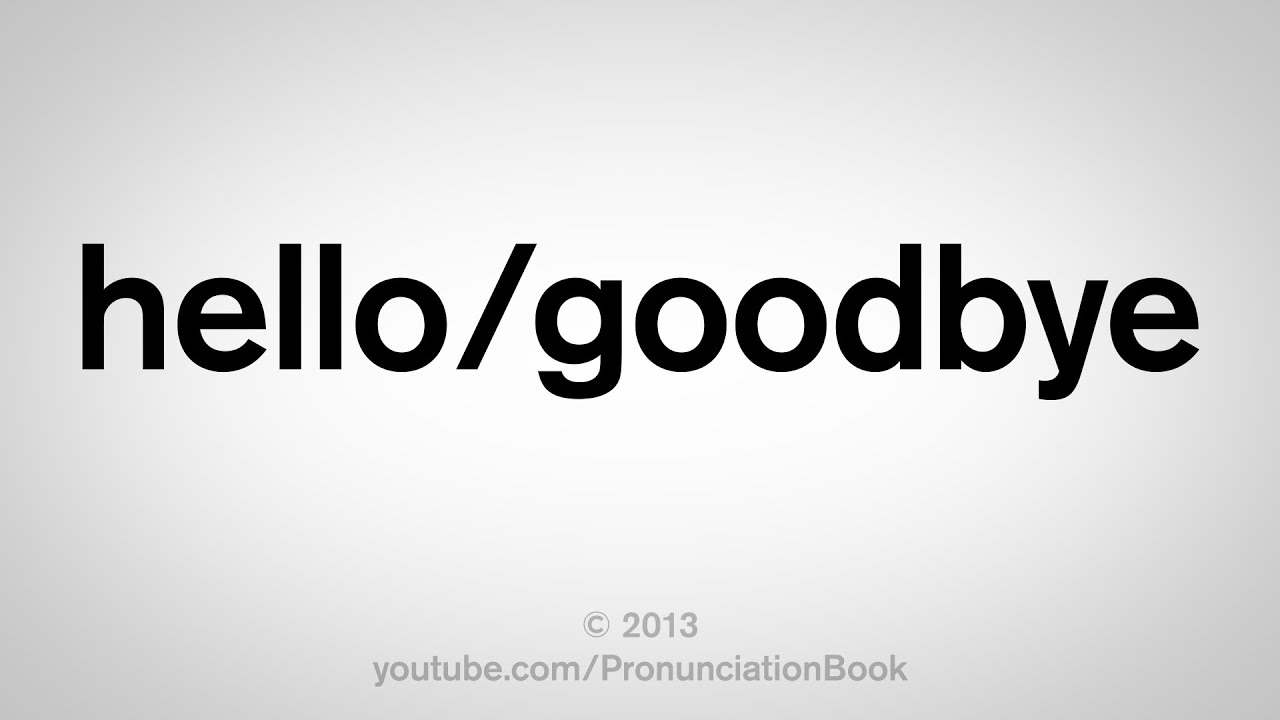 How To Say Hello And Goodbye In English Youtube