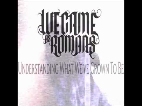 We Came As Romans What My Heart Held [w/lyrics]