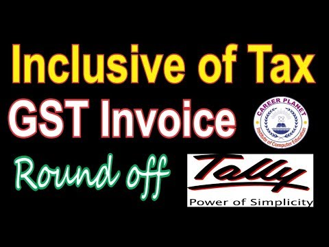 Inclusive of tax GST Invoice, Round off sales invoice in Tally ERP 9 Part-28 (Hindi)|GST Invoice
