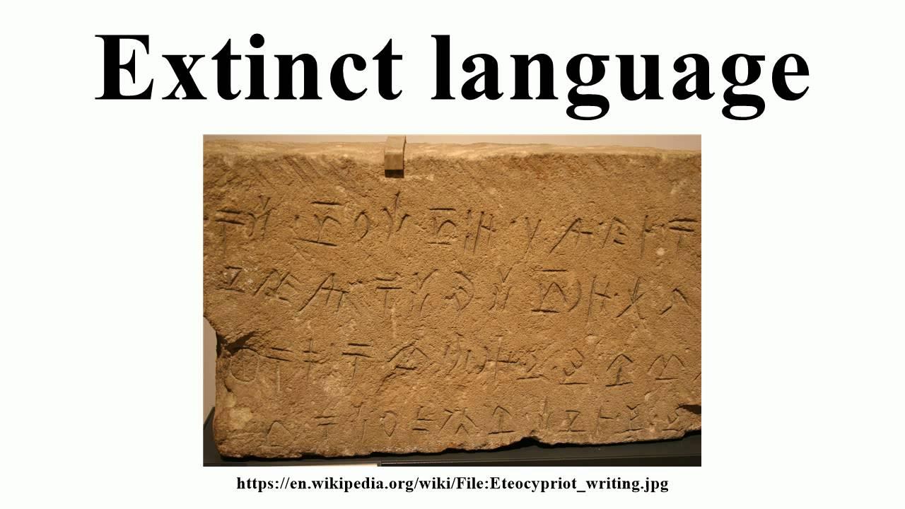 Extinct Language YouTube - Extinct languages