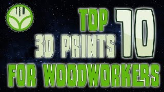 Top 10 3d printing projects for the woodworking workshop