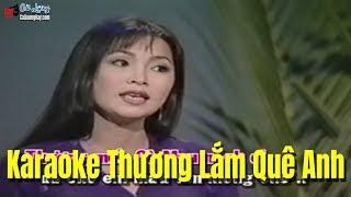 Karaoke Thương Lắm Quê Anh - Thanh Thủy