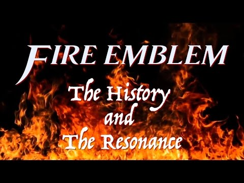 Fire Emblem: The History and The Resonance