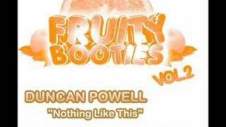 "DUNCAN POWELL ""Nothing Like This"""