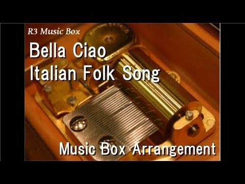 Bella Ciao/Italian Folk Song [Music Box]