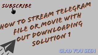 How to stream a telegram movie:problem solved