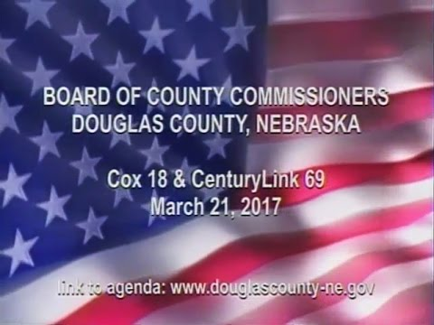 Board of County Commissioners Douglas County Nebraska, March 21, 2017