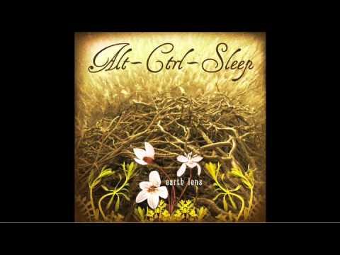 "Alt-Ctrl-Sleep ""End Of Message"" - From The Album ""Earth Lens"""