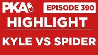 PKA 390 Highlight Kyle Vs Spider
