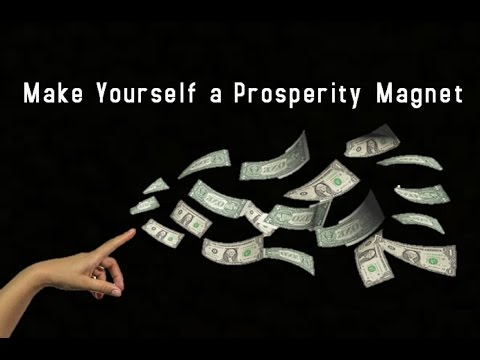 Make Yourself a Prosperity Magnet - Law of Attraction