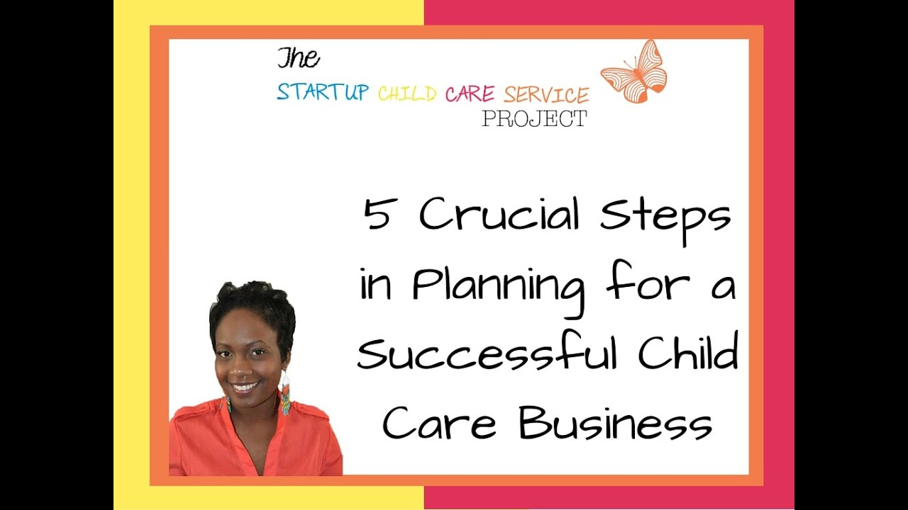 5 Steps In Planning for a Successful Child Care Business - YouTube