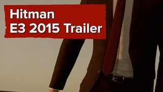 Hitman Trailer - E3 2015 Square Enix Conference - A proper look at the reboot