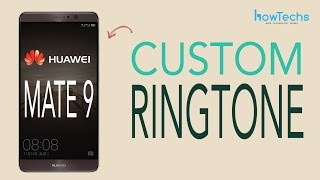 Huawei Mate 9 - How to set Custom Ringtones