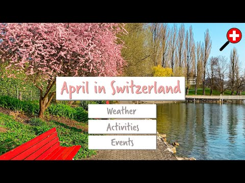 April in Switzerland - Weather, Activities, Events