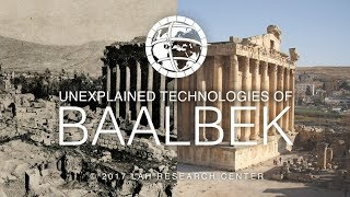 Unexplained Technologies of Baalbek