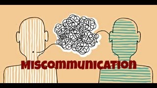 Miscommunication - A Case of Mistaken Identity