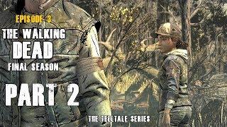 The Walking Dead The Final Season Episode 3 l Part 2 l Gameplay Fr