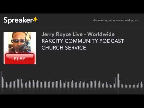 RAKCITY COMMUNITY PODCAST CHURCH SERVICE
