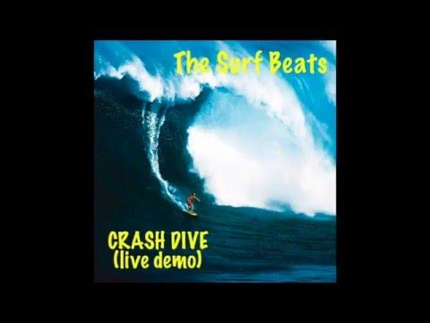 The Surf Beats - CRASH DIVE (live demo) full recording