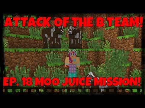 Attack Of The B-Team! Ep.18 Moo Juice Mission!