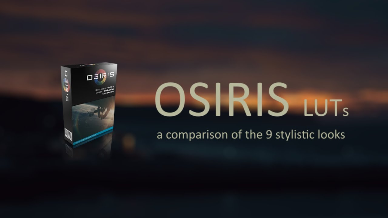OSIRIS LUTs: A Comparison of the 9 stylistic LUTs (2017)